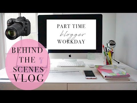 VLOG | BEHIND THE SCENES OF A PART TIME BLOGGER + WORKING FROM HOME