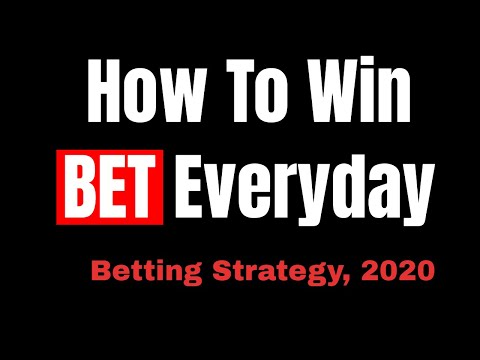 How to win bet everyday  - Betting Strategy 001 (2020)