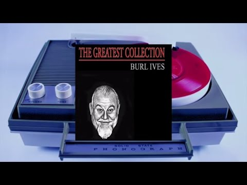Burl Ives  The Greatest Collection