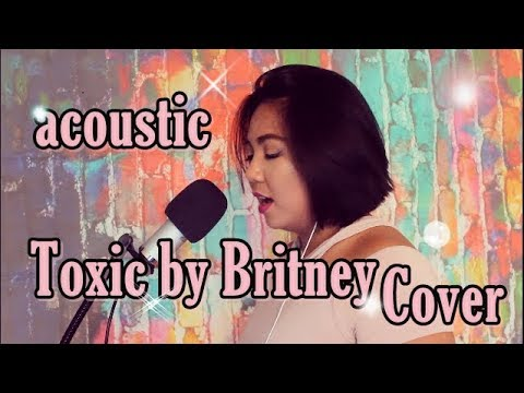 Acoustic Toxic by Britney Spears Cover