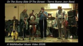 On The Sunny Side Of The Street - Tierra Buena Jazz Band