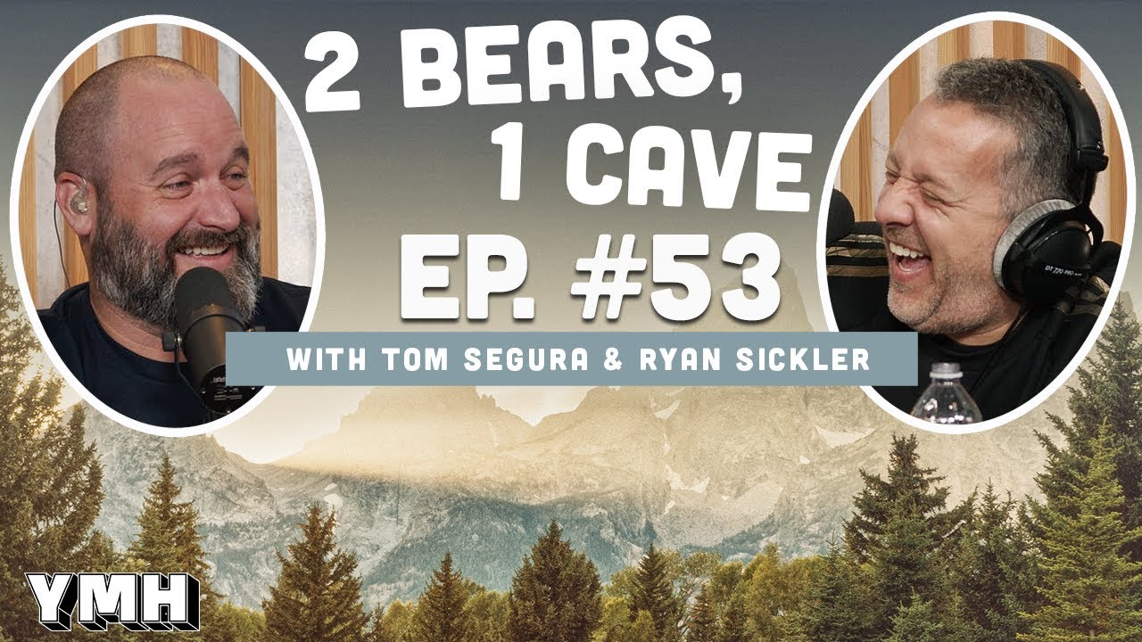 Ep. 53   2 Bears 1 Cave w/ Tom Segura & Ryan Sickler - download from YouTube for free