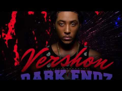 Vershon Dark Endz Dark Faces Riddim