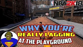 WHY YOU'RE LAGGING IN NBA 2K18 AND HOW YOU OR 2K CAN FIX IT FOR GOOD