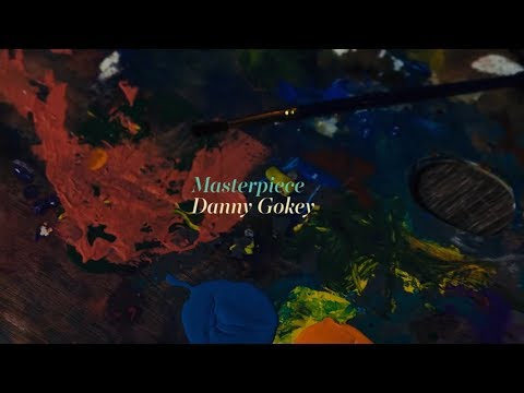 Danny Gokey - Masterpiece (Official Lyric Video)