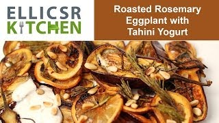 Roasted Rosemary Eggplant With Tahini Yogurt