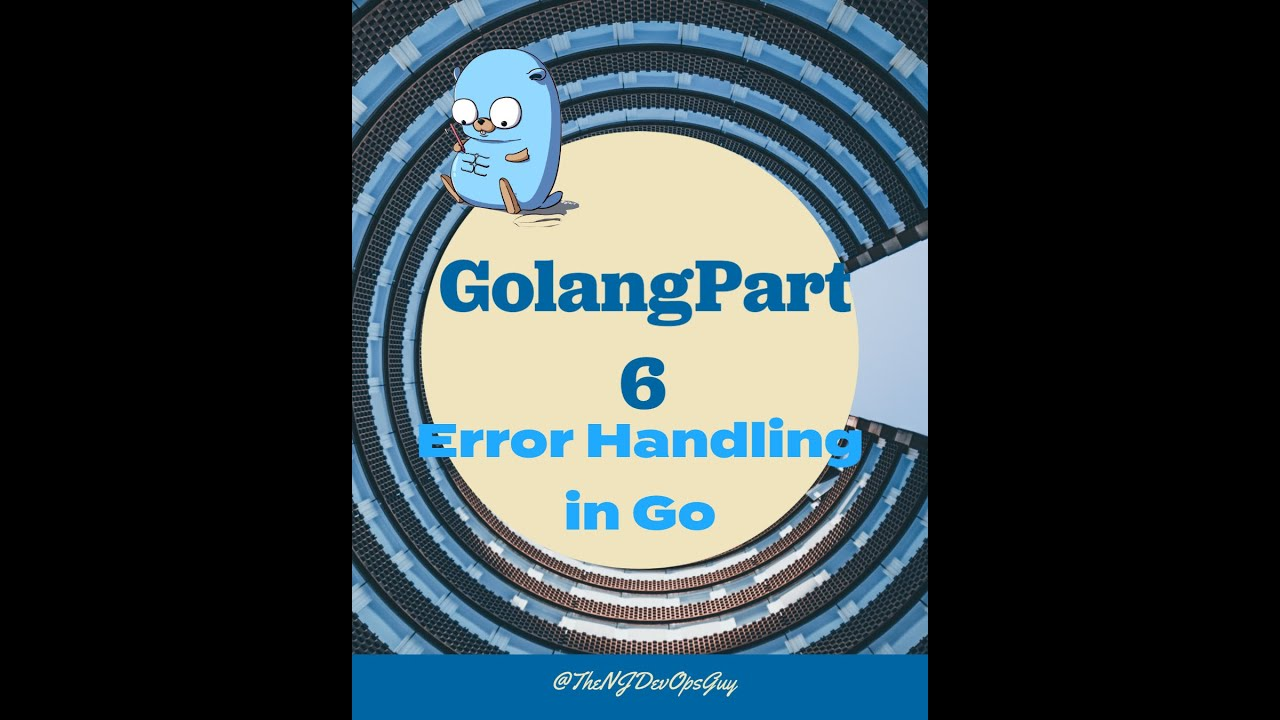 Error Handling in Golang [Beginners Guide to Go]