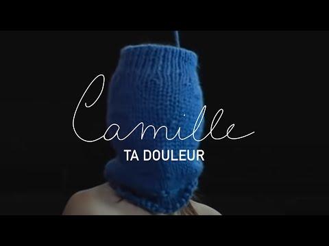 Camille - Ta Douleur (Clip Officiel)