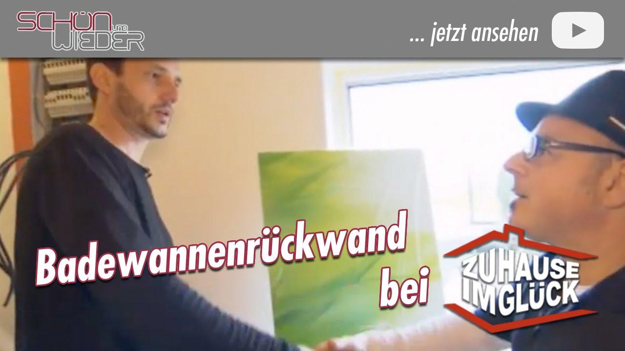 badewannenr ckwand bei zuhause im gl ck youtube. Black Bedroom Furniture Sets. Home Design Ideas