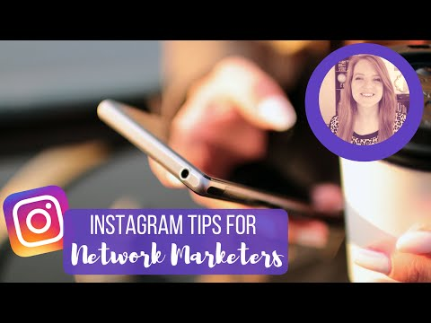 Instagram Marketing Tips for Network Marketers  - How to Attract New Customers & Leads