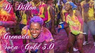 DJ DILLON - GRENADA SOCA GOLD 3.0 (Grenada Soca 2015 Mix)