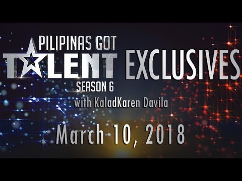Pilipinas Got Talent Season 6 Exclusives - March 10, 2018