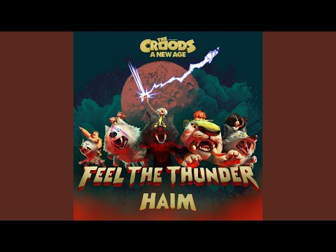 Feel The Thunder (The Croods: A New Age)