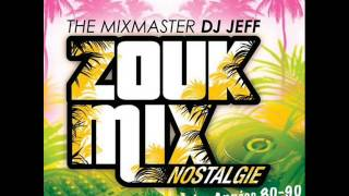 Download Zouk Mix Nostalgie (2012)  DJ JEFF MP3 song and Music Video