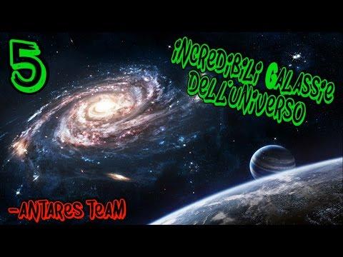 5 INCREDIBILI GALASSIE Del Nostro Universo