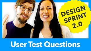 DESIGN SPRINT 2.0 THURSDAY - EFFECTIVE USER TEST QUESTIONS