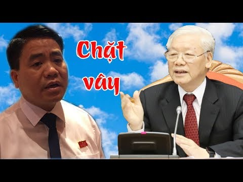 Giăng bẫy bắt mồi, Nguyễn Phú Trọng chặt vây Nguyễn Đức Chung ngoạn mục như thế nào?