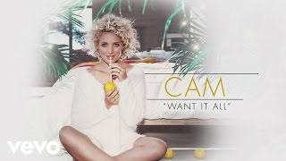 Cam - Want It All (Audio)
