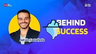 Capitulo 03 - Behind Success con Adrian Castañeda