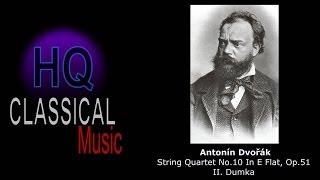 DVORAK - String Quartet No.10 In E Flat, Op.51 - II. Dumka - HQ Classical Music