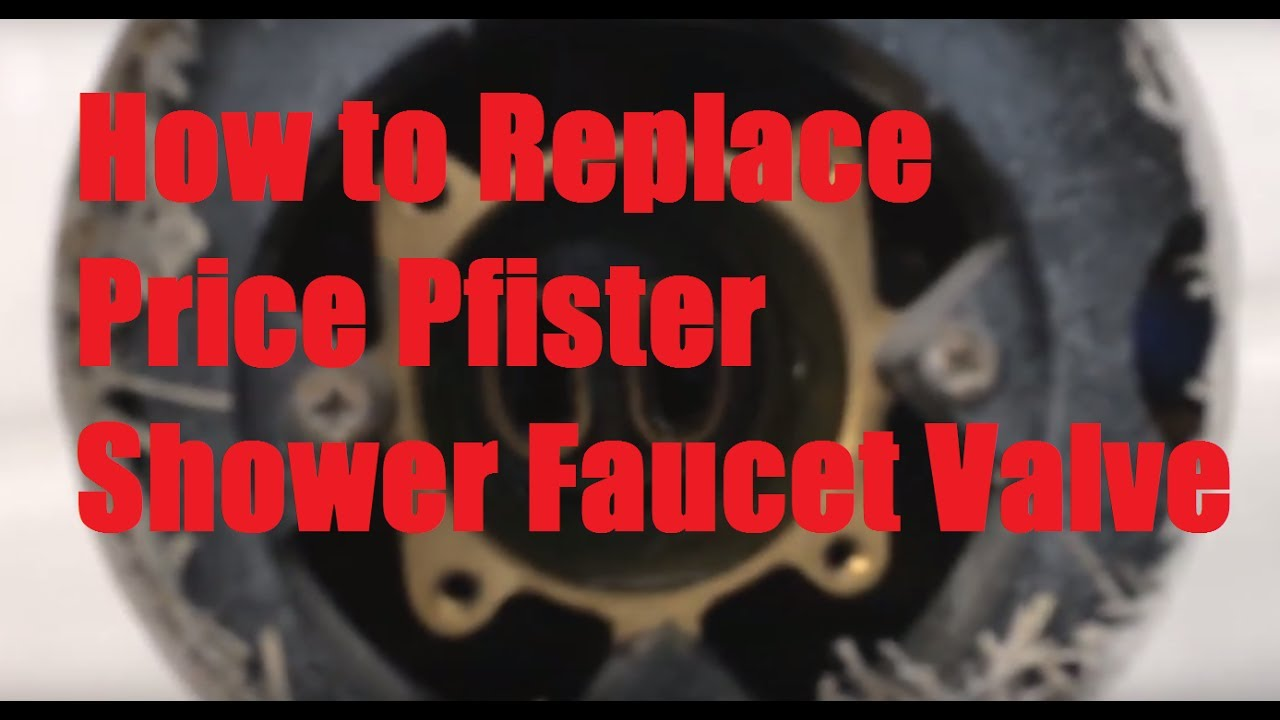 How To Replace Price Pfister Shower Faucet Valve Fix Leak