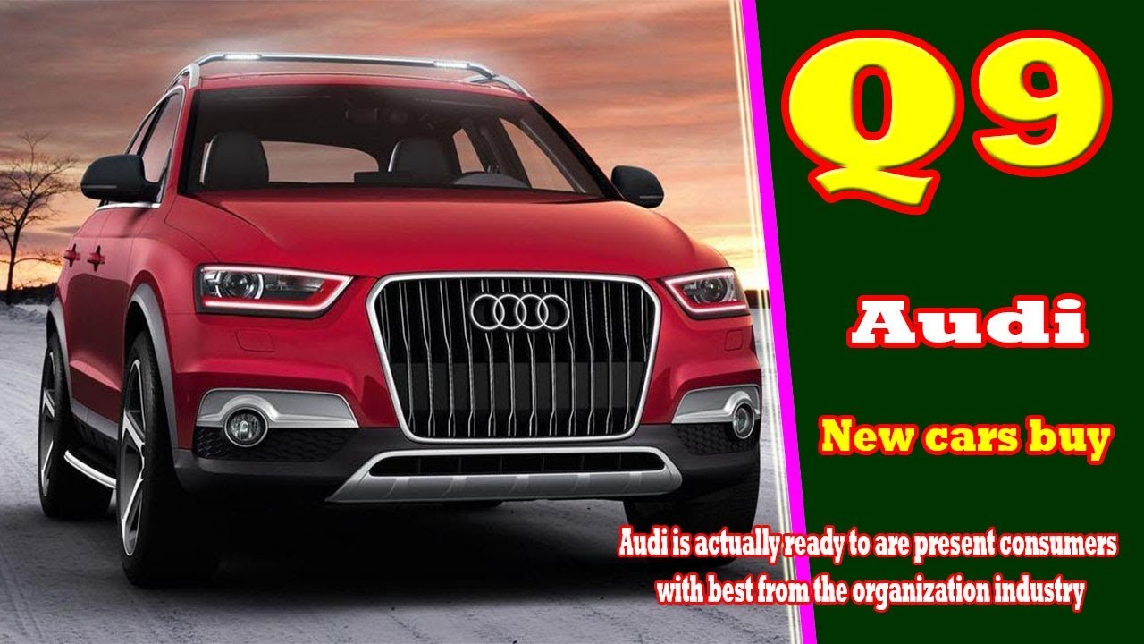 2019 Audi Q9 2019 Audi Q9 Suv New Cars Buy Youtube