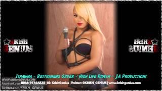 Ishawna - Restraining Order [High Life Riddim] August 2014