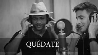 QUÉDATE feat Descemer Bueno