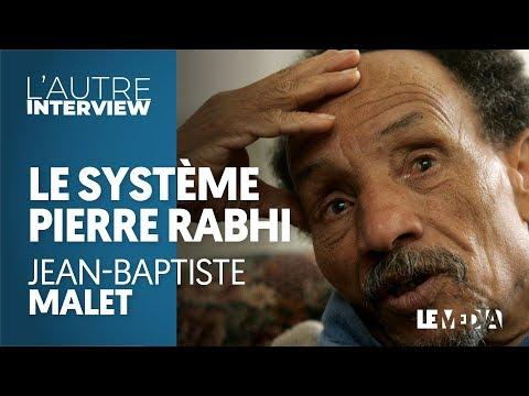 LE SYSTÈME PIERRE RABHI - JEAN-BAPTISTE MALET