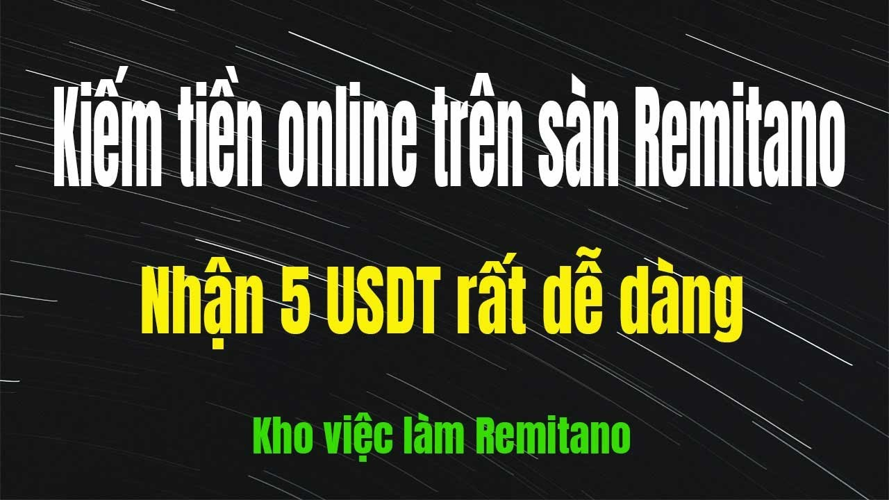 Kiếm tiền online với kho việc làm Remitano | phần 2