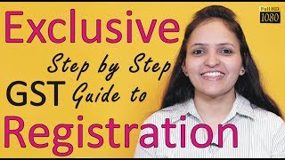 exclusive   gst   registration   step by step guide   filling forms   updated