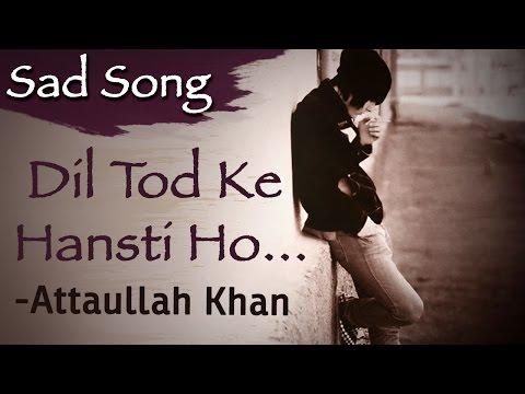 Dil tod ke hansti ho mera songs download: dil tod ke hansti ho.