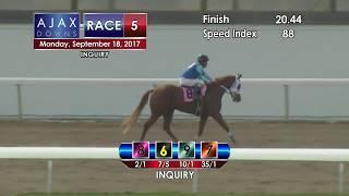 Ajax Downs 09 18 17 Race 5
