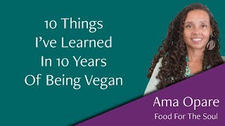 10 Things I've Learned In 10 Years Of Being Vegan