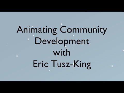 Animating Community Development