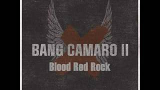 Watch Bang Camaro Blood Red Rock video
