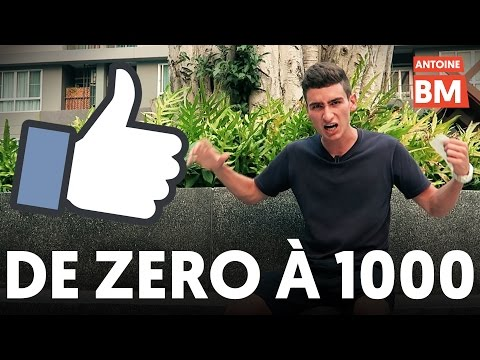 Comment passer de ZÉRO à 1000 J'AIME sur sa page Facebook 👍