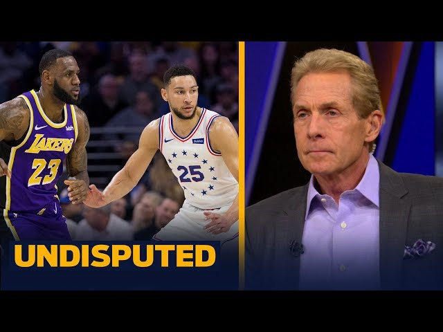 Lakers trading LeBron for Ben Simmons would make great sense — Skip Bayless   NBA   UNDISPUTED