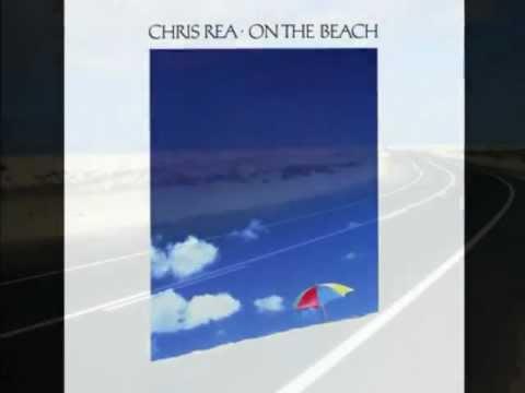 ON THE BEACH - Chris Rea   (original Ver.)