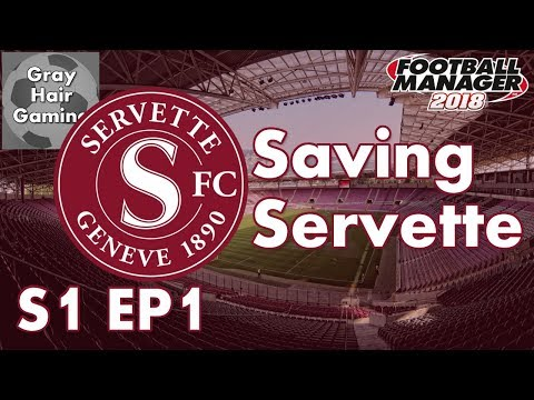 Let's Play FM18  Saving Servette  duction and Episode 1  FM18 Gameplay  FM18 Fallen Giant