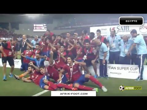 Al Ahly vs Zamalek (3-2) - Supercoupe d'Egypte 2015