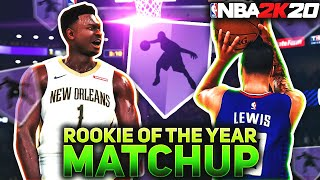 ROOKIE OF THE YEAR MATCHUP VS ZION WILLIAMSON! HoF ANKLE BREAKER! 2K20 MyCareer