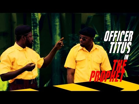 "Video (skit): Officer Titus – The Prophet – ""your boxers has holes"""