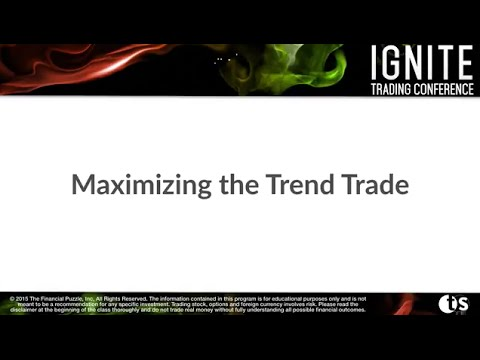 Keynote Session #5 -  Maximizing the Trend Trade