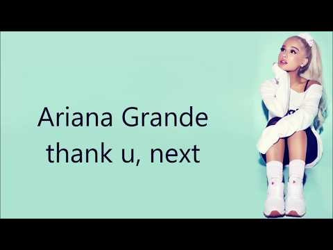 Ariana Grande ~ thank u, next ~ Lyrics
