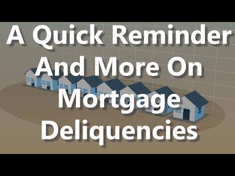 A Quick Reminder And More On Mortgage Delinquencies