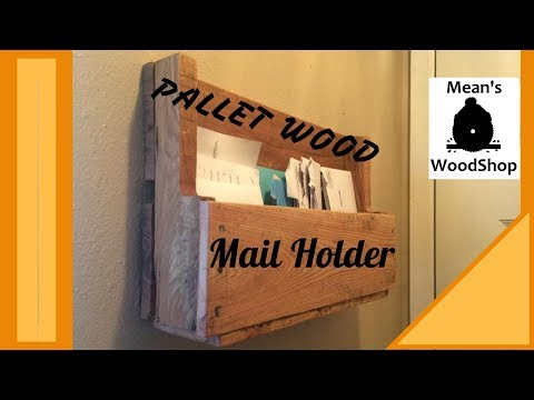 Make A Rustic Mail Holder From A Pallet - Limited Tools