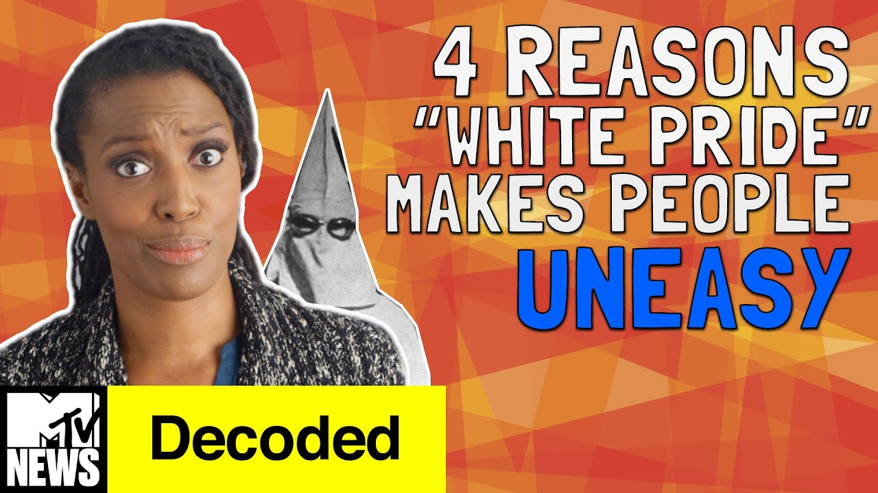 "4 Reasons ""White Pride"" Makes People Uneasy 