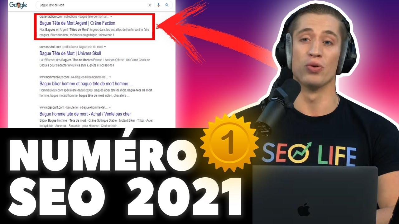 SEO 2021:  RANKER N°1 Sur GOOGLE?