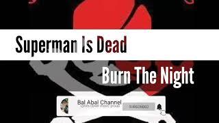 Gambar cover Superman is dead - Burn the night Lirik Terjemahan